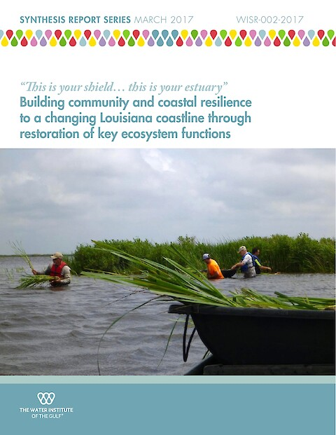 """This is your shield… this is your estuary"" Building community and coastal resilience to a changing Louisiana coastline through restoration of key ecosystem functions (Page 1)"